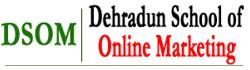 DSOM- Dehradun School of Online Marketing